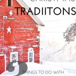 Family Christmas Traditions: 3 Things to Do with Children this Holiday Season