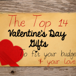 Top 14 Valentine's Day Gifts to Fit Your Budget & Your Love!