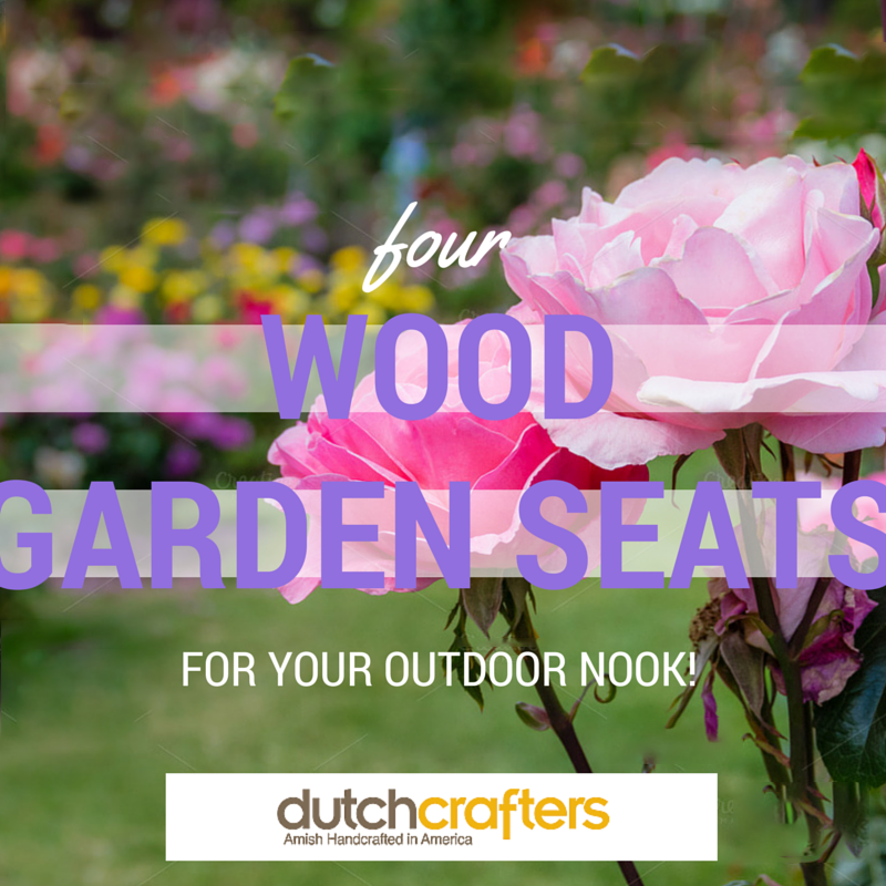 4 Garden Wood Seats for Your Outdoor Nook!