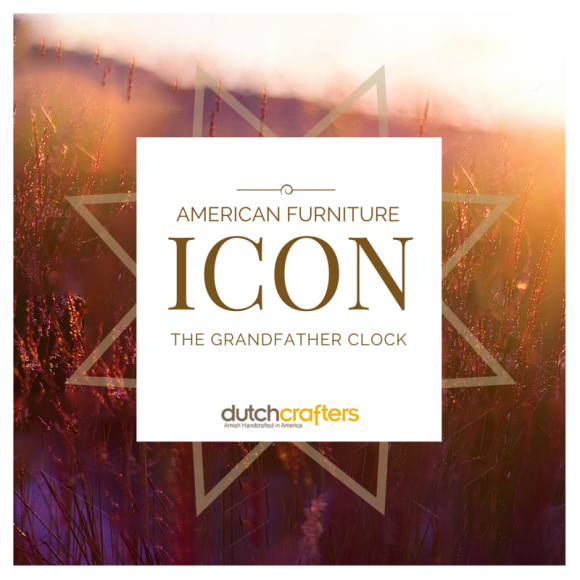 American Furniture Icon: The Grandfather Clock by DutchCrafters