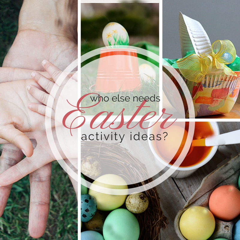 Who Else Needs Easter Activity Ideas?