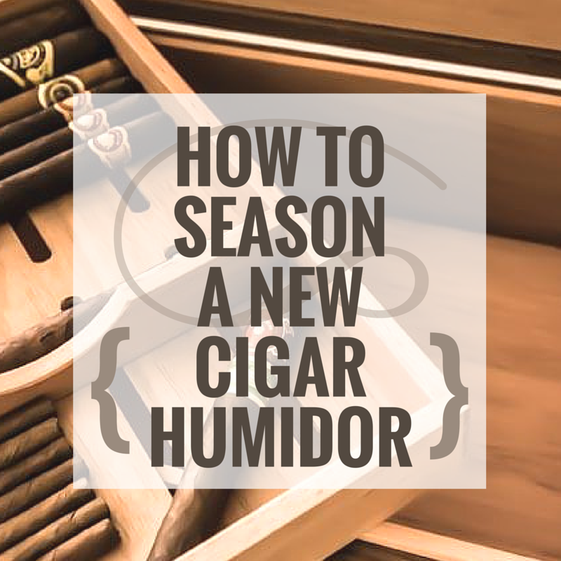 How to Season a New Cigar Humidor by Dutchcrafters