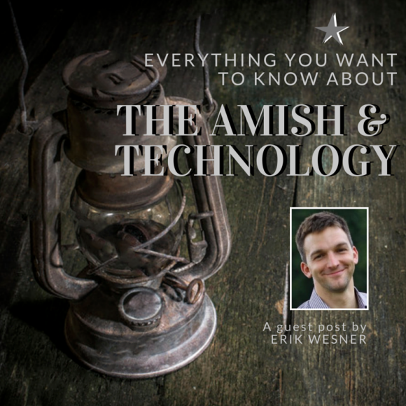 Everything You Want To Know About: The Amish & Technology