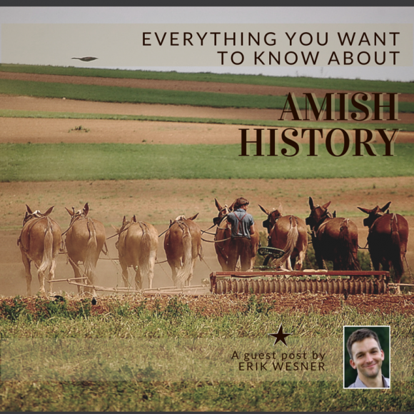 Everything You Want to Know About: Amish History