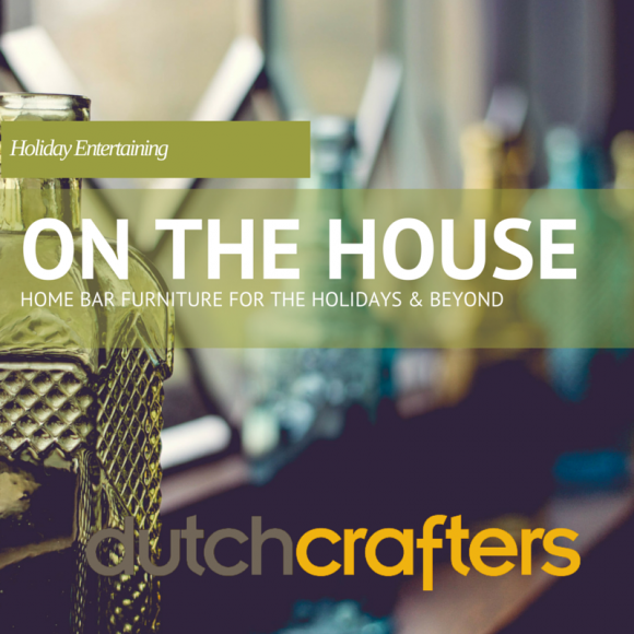 ON THE HOUSE: HOME BAR FURNITURE FOR THE HOLIDAYS & BEYOND