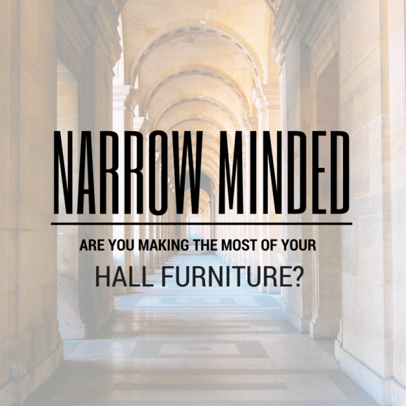 NARROW MINDED: Are You Making The Most Of Your Hall Furniture