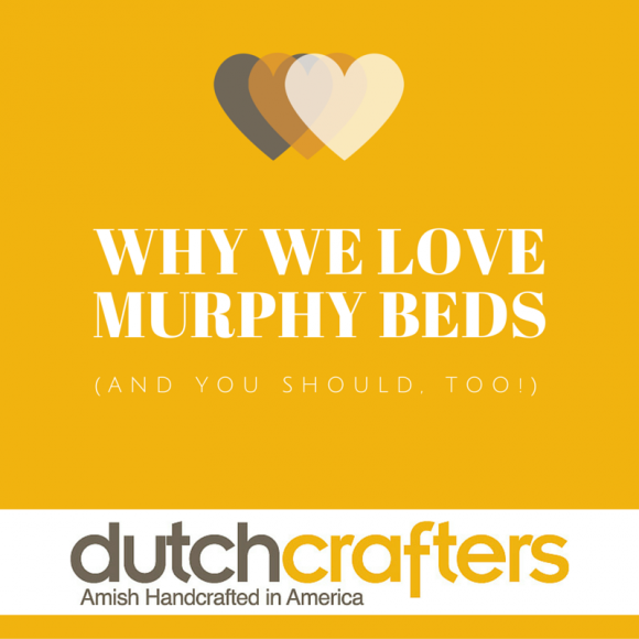 WHY WE LOVE MURPHY BEDS AND YOU SHOULD, TOO