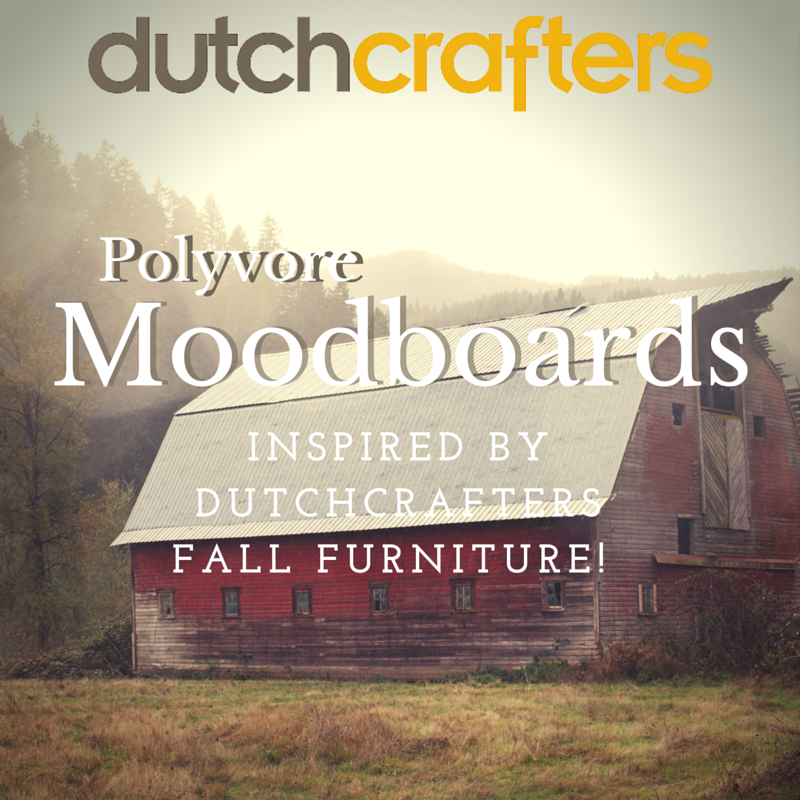 Polyvore Moodboards Inspired by Dutchcrafters Fall Furniture