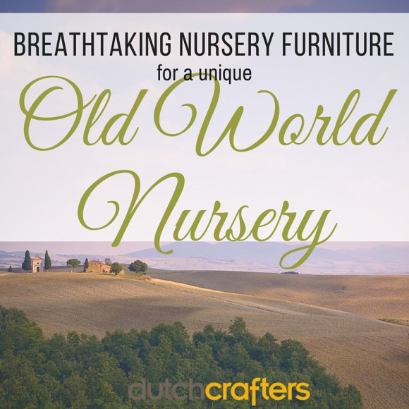 Breathtaking Nursery Furniture for a Unique Old World Nursery
