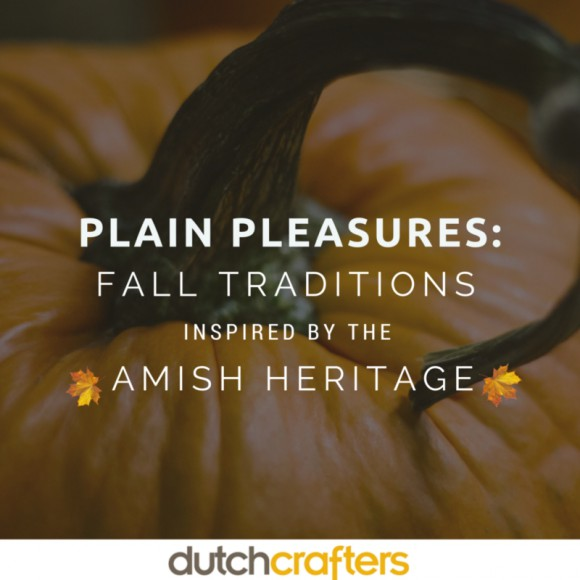 Plain Pleasures: Fall Traditions inspired by the Amish Heritage
