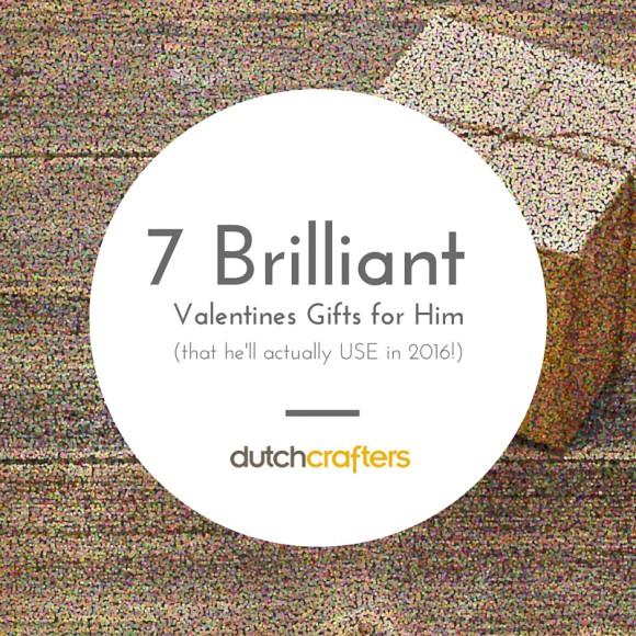 7 Brilliant Valentines Gifts for him to Use in 2016