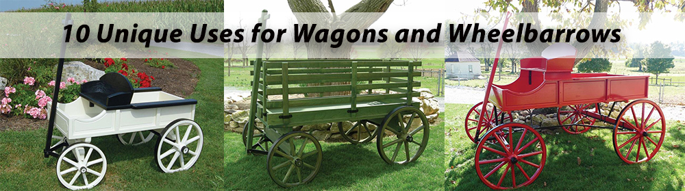 10 Uses for Wagons and Wheelbarrows