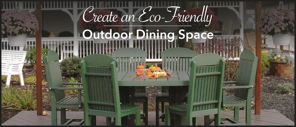 Create an Eco-Friendly Outdoor Dining Space