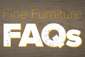 Fine-Furniture-FAQs