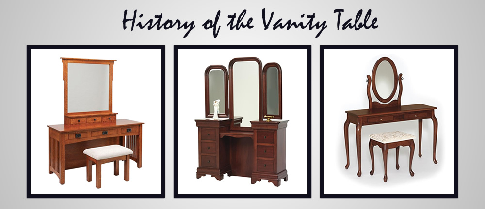 history of the vanity table timber to table rh dutchcrafters com
