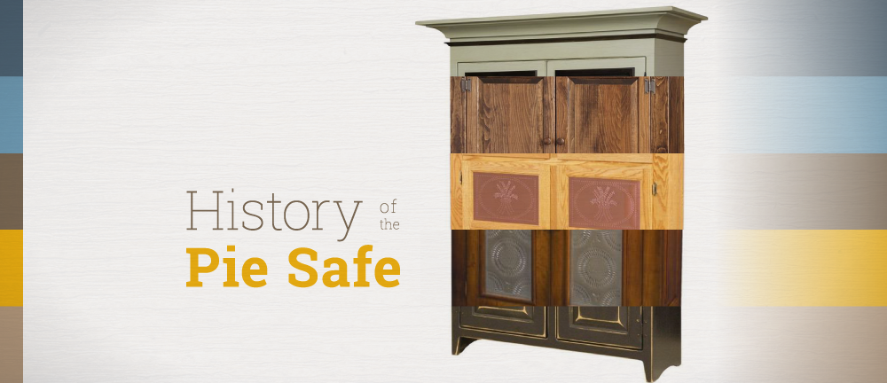 History of the Pie Safe Blog Banner Image