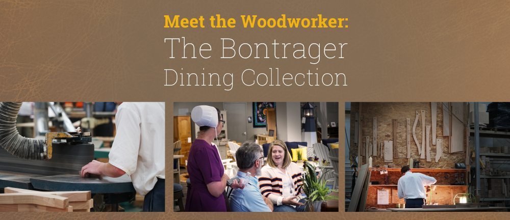Meet the Woodworker: Bontrager Dining Collection Blog Banner Image