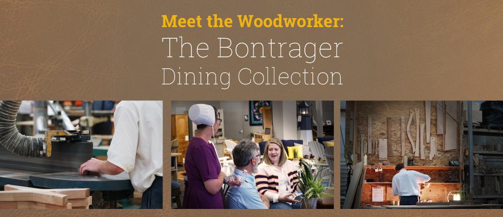 Meet the Woodworker: Bontrager Dining Collection Blog Banner Image