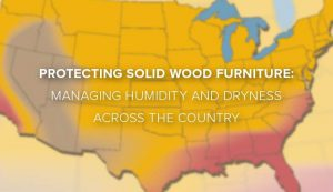 Protecting Solid Wood Furniture Managing Humidity and Dryness