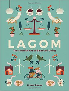 """Lagom, The Swedish Art of Balanced Living,"" by Linnea Dunne."