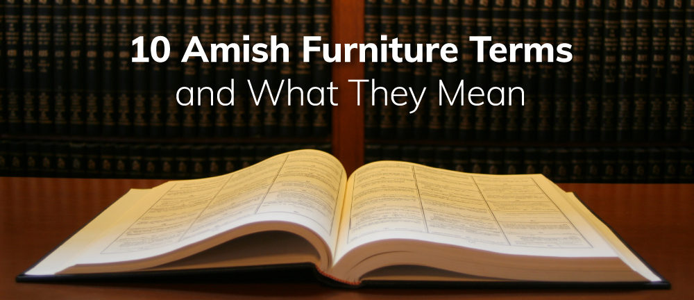 Amish Furniture Terms