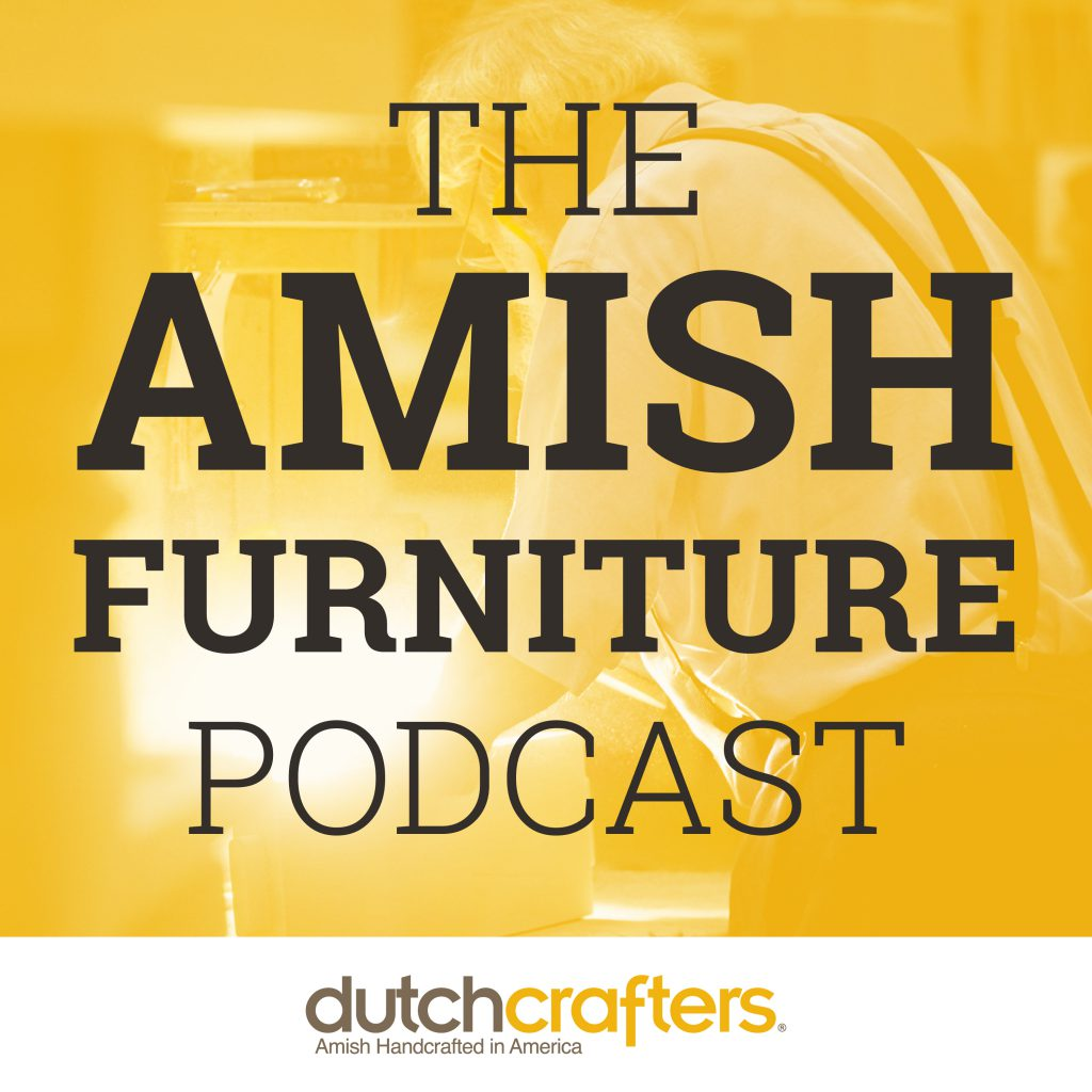 The Amish Furniture Podcast DutchCrafters Cover Image