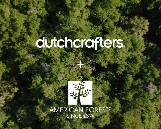 DutchCrafters + American Forests Tree-planting partnership