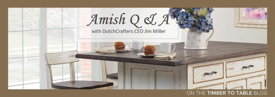Amish Q & A with DutchCrafters CEO Jim Miller
