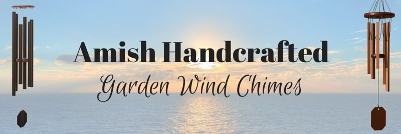 amish handcrafted wind chimes, garden wind chimes
