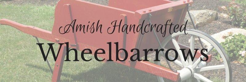 amish wheelbarrow, wooden wheelbarrow, handcrafted wheelbarrow