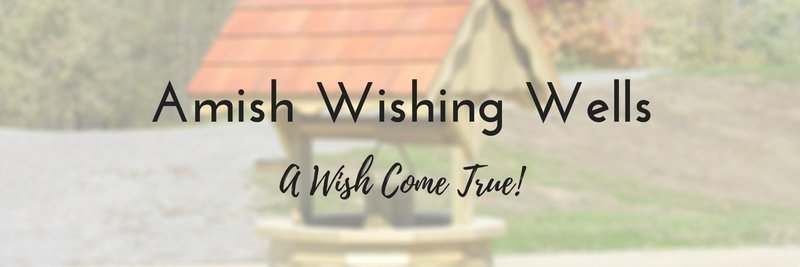 amish wishing wells