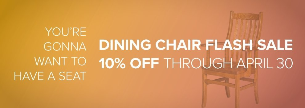 10% off all Amish Dining Chairs