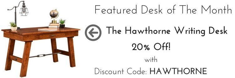 Featured Desk of the Month - Hawthorne Writing Desk - 20% Off