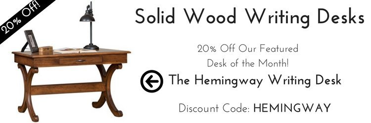 Desk of The Month - The Hemingway Writing Desk - 20% Off