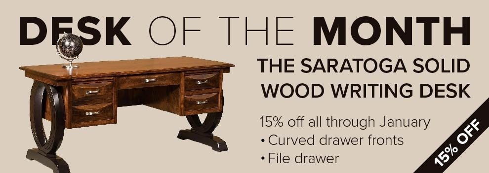 Desk of the Month - 15% Off The Saratoga Solid Wood Writing Desk