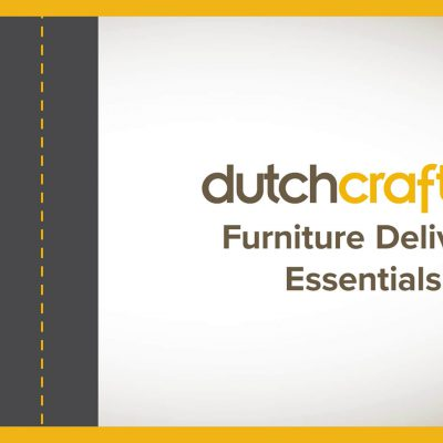 DutchCrafters Furniture Delivery Essentials Video Title