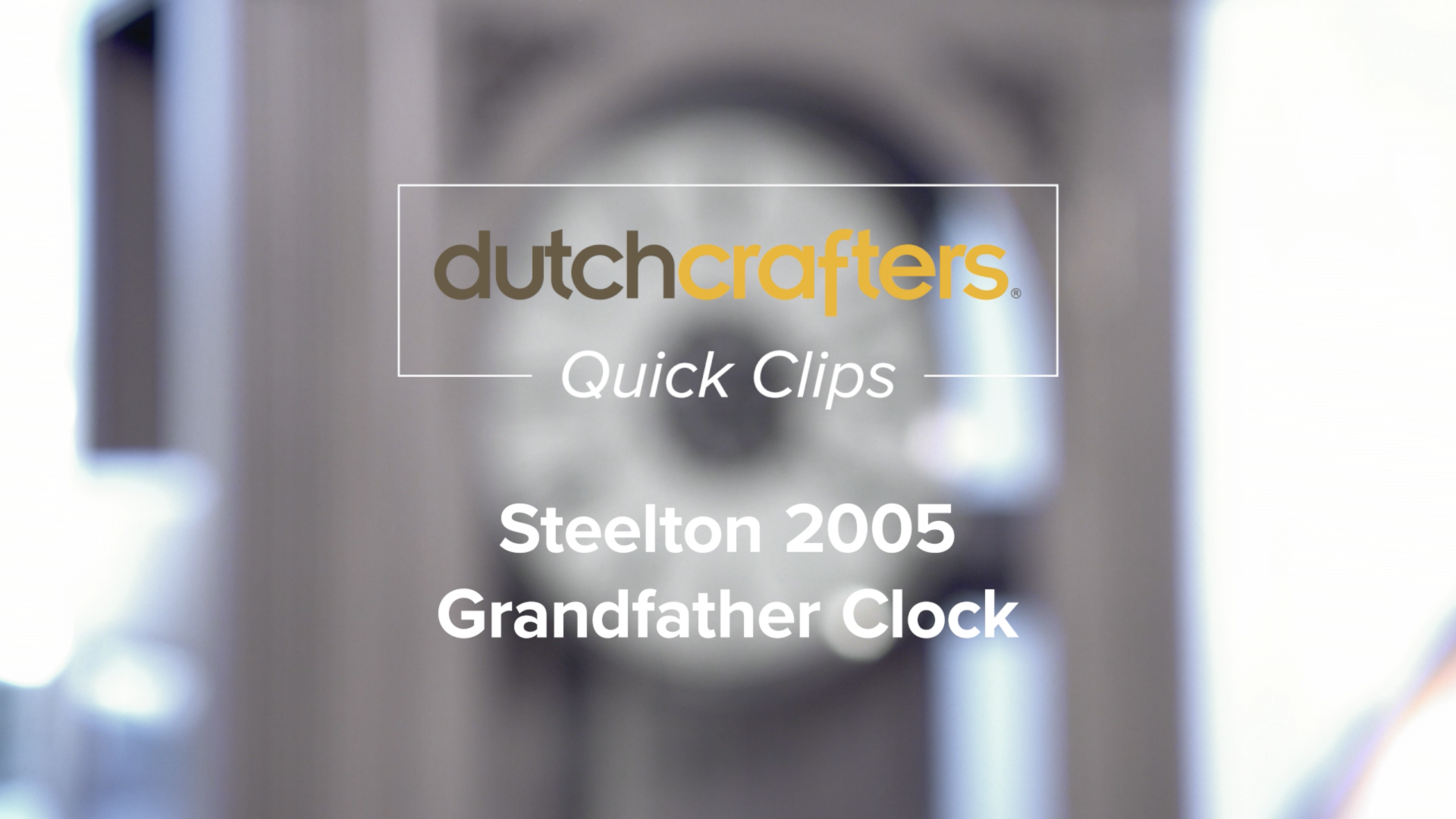 Steelton-Grandfather-Clock-Video-Title