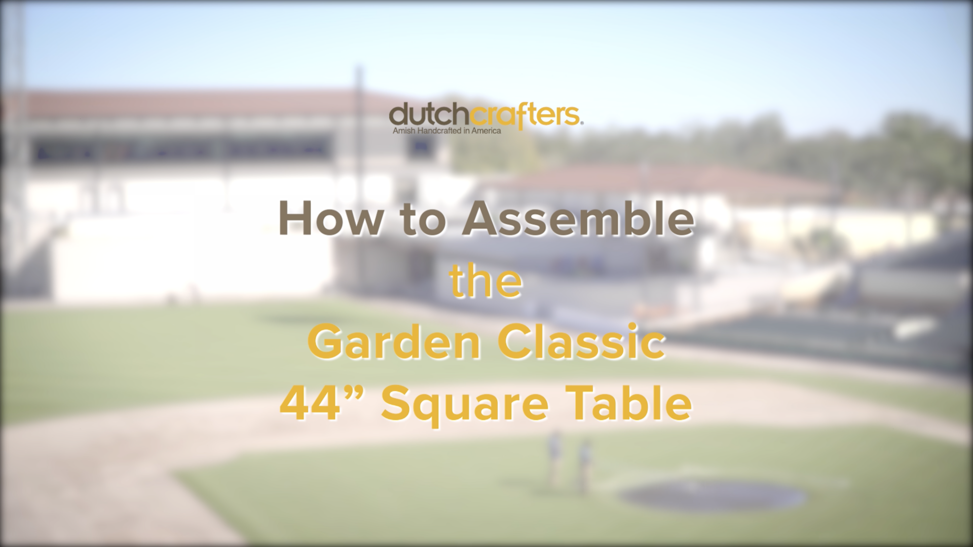 "How to Assemble the Garden Classic 44"" Square Table Video Title Screen"