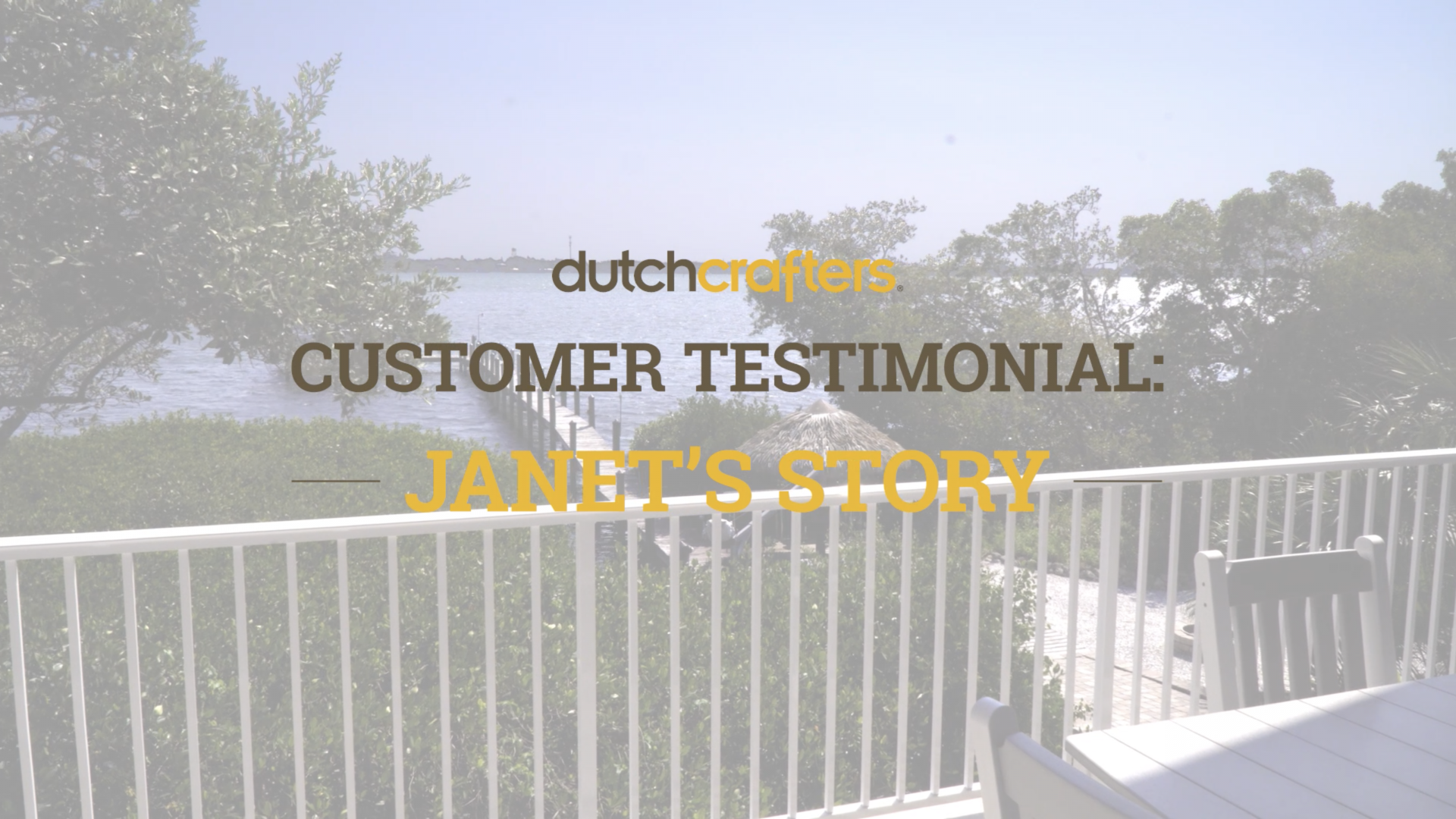 Janet's Story DutchCrafters Review Testimonial Video Title