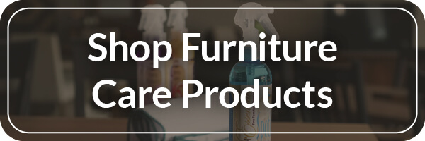 Shop Furniture Care Products