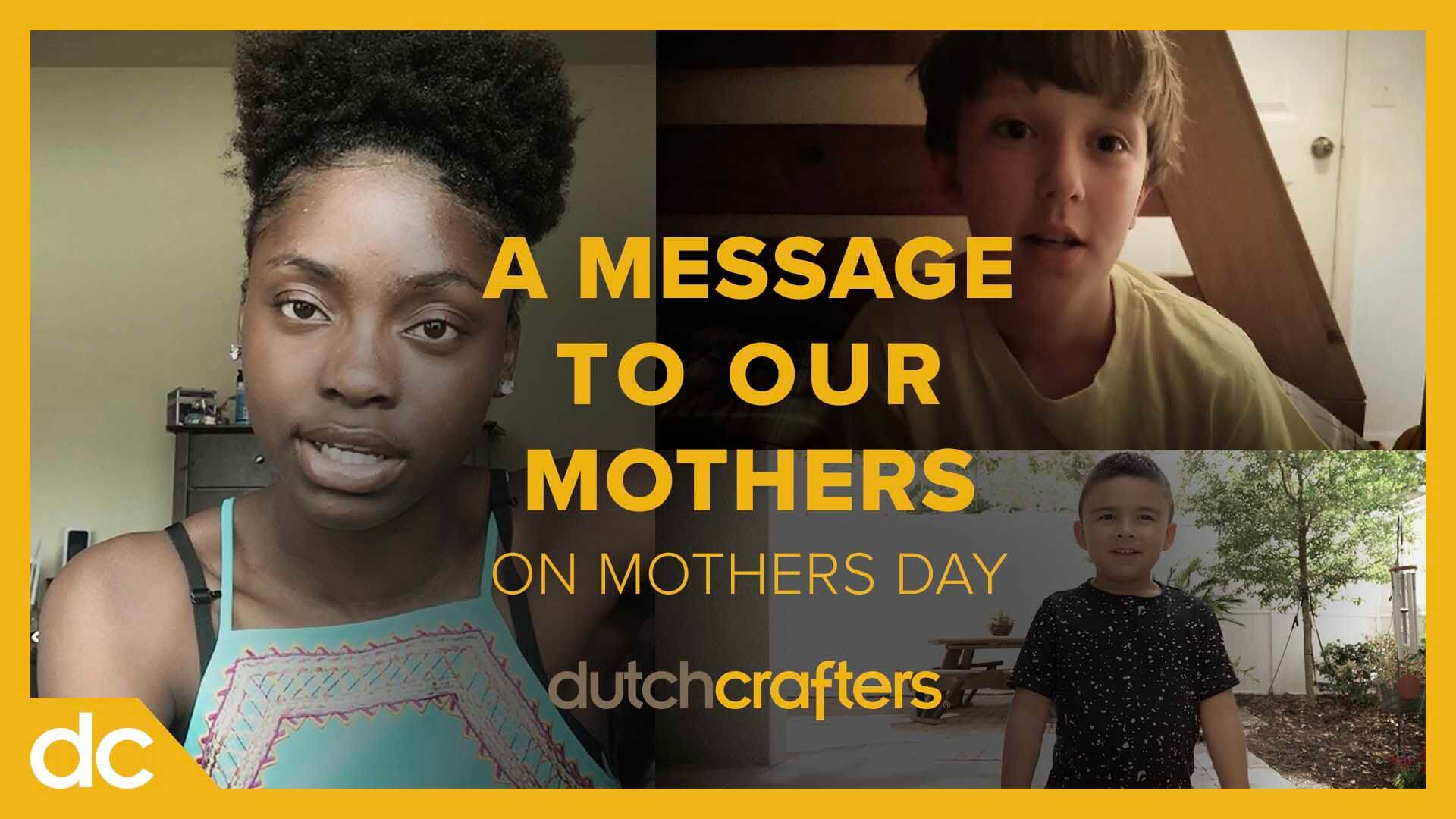 A Message to our Mothers on Mother's Day