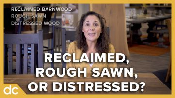 Reclaimed Rough Sawn or Distressed Furniture?