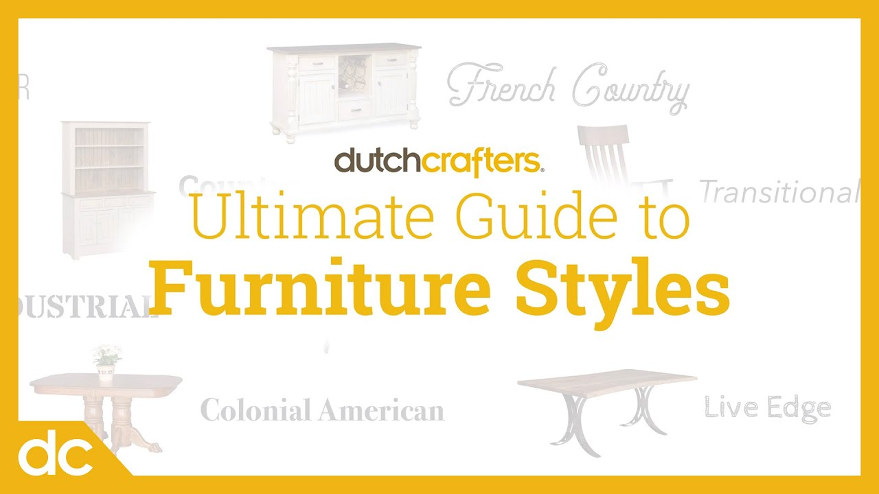 DutchCrafters Ultimate Guide to Furniture Styles
