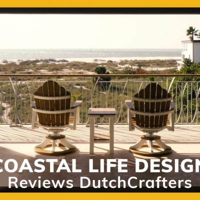 Video Title Image Coastal Life Design Reviews DutchCrafters