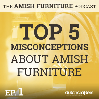 Top 5 Misconceptions About Amish Furniture