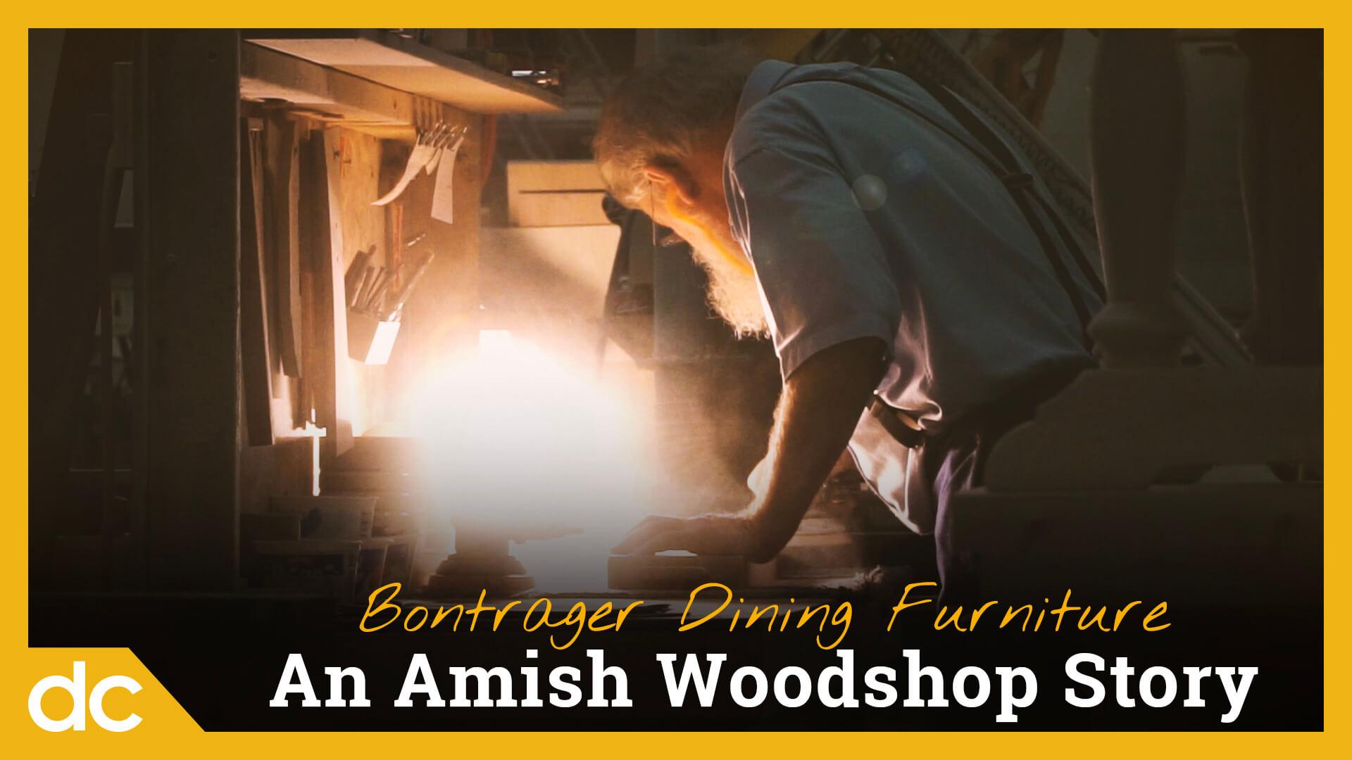 Bontrager Dining Furniture: An Amish Woodshop Story Title Image