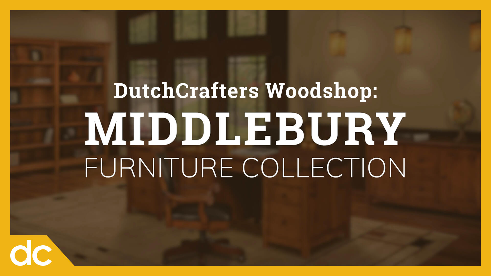 DutchCrafters Woodshop: Middlebury Furniture Collection Title